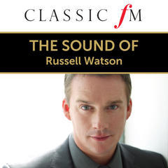 the sound of russell watson(by classic fm)