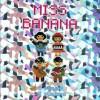 miss banana no.1