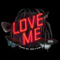 love me(feat. drake & future)