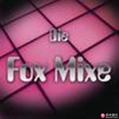 die fox mixe