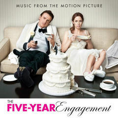 the five-year engagement(music from the motion picture)