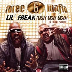 lil' freak(ugh ugh ugh)