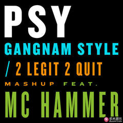 gangnam style / 2 legit 2 quit mashup(feat. mc hammer)