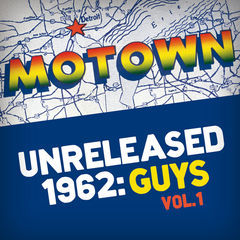 motown unreleased 1962: guys, vol. 1
