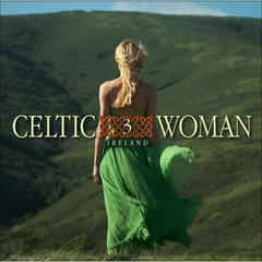 celtic woman 3 - the irish 爱尔兰之梦