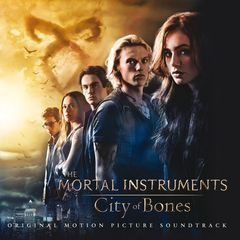 the mortal instruments: city of bones(original motion picture soundtrack)