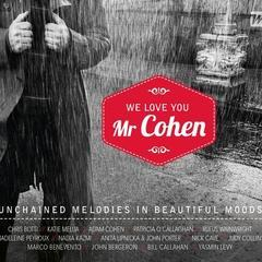 we love you mr cohen