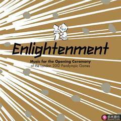 enlightenment - music for the opening ceremony of the london 2012 paralympic games