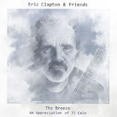 eric clapton & friends - the breeze(an appreciation of jj cale)